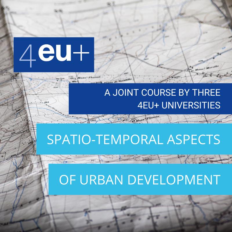 "4EU+ Course ""Urban Regulations and Political Memory: Towards understanding Spatio-Temporal aspects of Urban Development"""