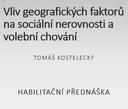 Vliv geografických faktorů na sociální nerovnosti a volební chování