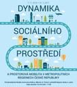 Pozvánka na výstavu Dynamika sociálního prostředí a prostorová mobilita v metropolitních regionech České republiky.